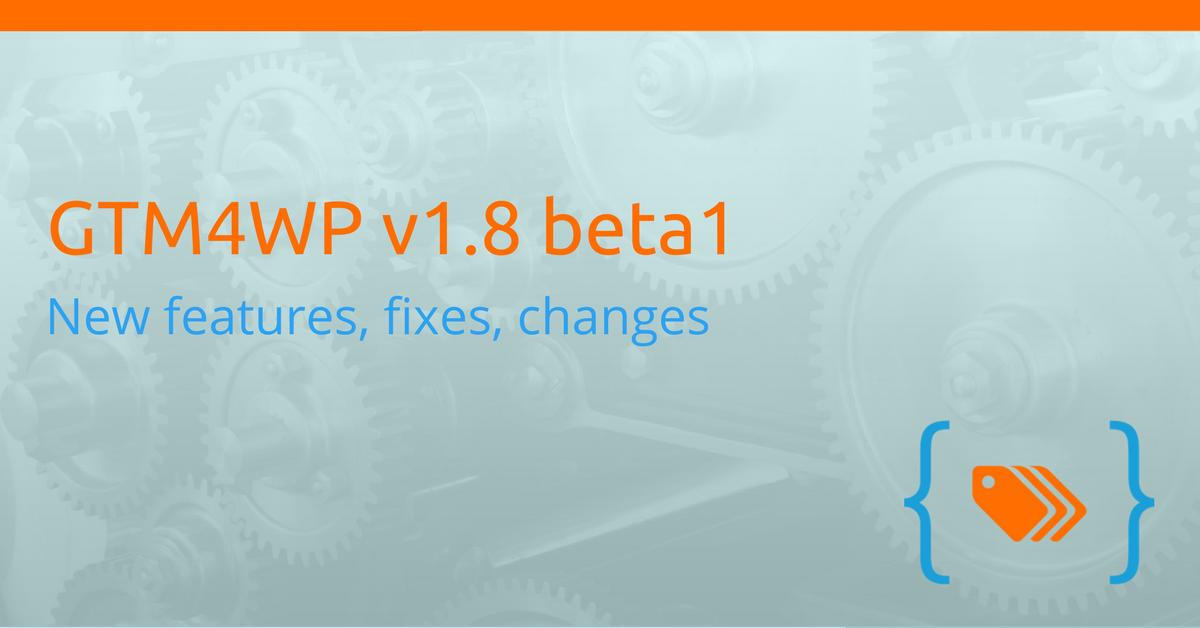 GTM4WP v1.8 beta 1